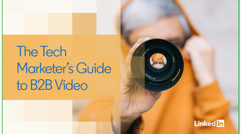 La Guía de Video B2B de The Tech Marketer que todos deberían leer